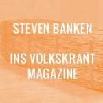 2013-04-12-stevenbankeninsvolkskrantmagazine-0